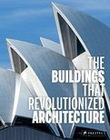The Buildings that Revolutionized Architecture