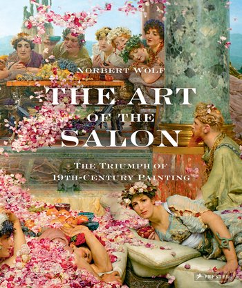 The Art of the Salon: The Triumph of Nineteenth-Century Painting