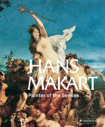 Hans Makart - Painter of the Senses