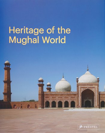 Heritage of the Mughal World