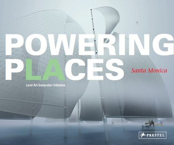 Powering Places: Land Art Generator Initiative, Santa Monica