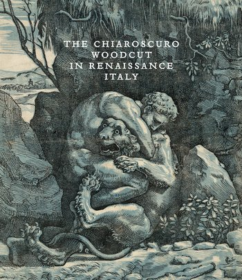 The Chiaroscuro Woodcut in Renaissance Italy