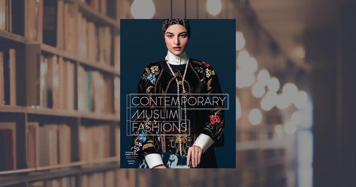b373c27897 Contemporary Muslim Fashions