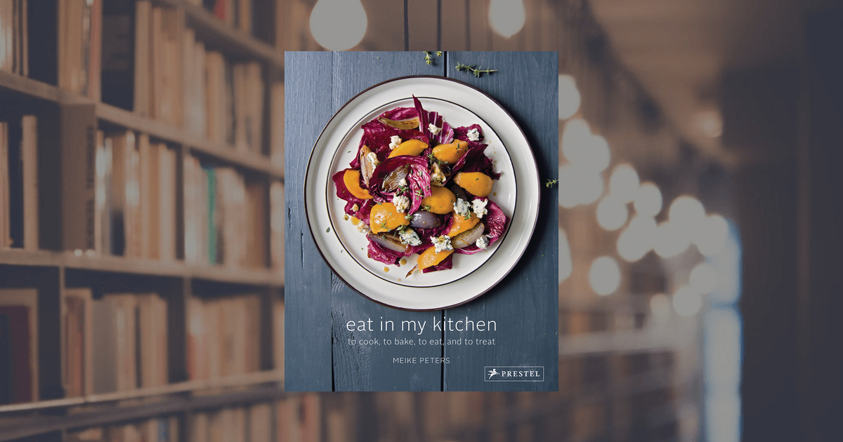 Meike Peters Eat In My Kitchen Prestel Publishing Hardcover