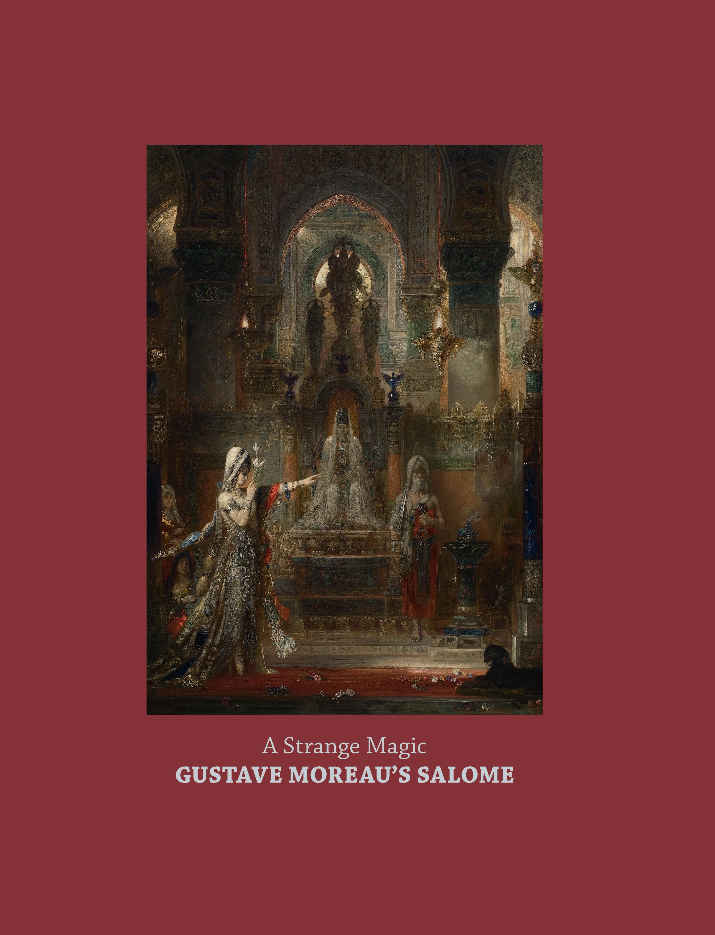 A Strange Magic Gustave Moreaus Salome